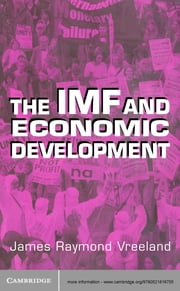 The IMF and Economic Development ebook by James Raymond Vreeland