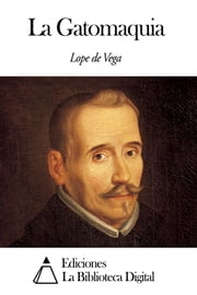 La Gatomaquia ebook by Lope de Vega