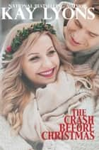 The Crash Before Christmas ebook by Kay Lyons