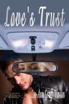 Love's Trust ebook by Lee-Ann Graff Vinson