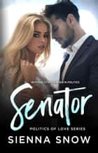Senator ebook by Sienna Snow