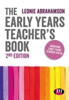 The Early Years Teacher's Book - Achieving Early Years Teacher Status ebook by Leonie Abrahamson