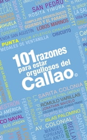 101 razones para estar orgullosos del Callao ebook by Carsten Korch