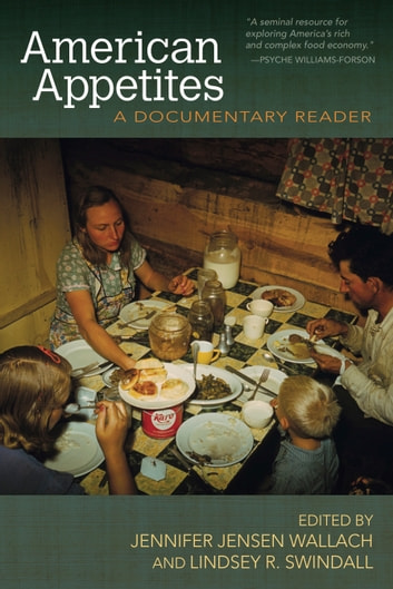 American Appetites - A Documentary Reader ebook by