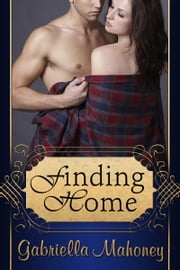 Finding Home ebook by Gabriella Mahoney