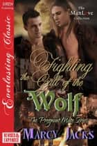 Fighting the Call of the Wolf [EXTENDED APP] ebook by Marcy Jacks