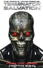 Terminator Salvation: From the Ashes ebook by Timothy Zahn