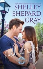 Hold On Tight ebook by Shelley Shepard Gray