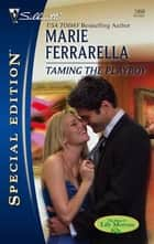 Taming the Playboy ebook by Marie Ferrarella