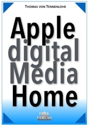 Apple Digital Media Home ebook by Thomas von Tennenlohe