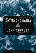 DAEMONOMANIA: Book Three of the Aegypt Cycle ebook by John Crowley