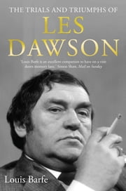 The Trials and Triumphs of Les Dawson ebook by Louis Barfe
