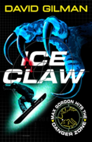Ice Claw - Danger Zone ebook by David Gilman