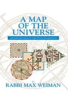 A Map of the Universe - An Introduction to the Study of Kabbalah ebook by Rabbi Max Weiman