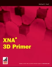 XNA 3D Primer ebook by Michael C. Neel