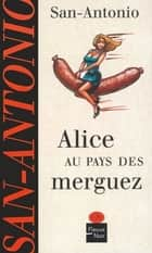 Alice au pays des merguez ebook by SAN-ANTONIO