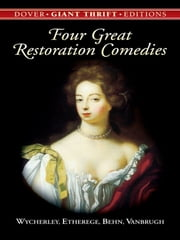 Four Great Restoration Comedies ebook by William Wycherley