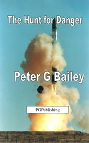 The Hunt for Danger ebook by Peter G Bailey