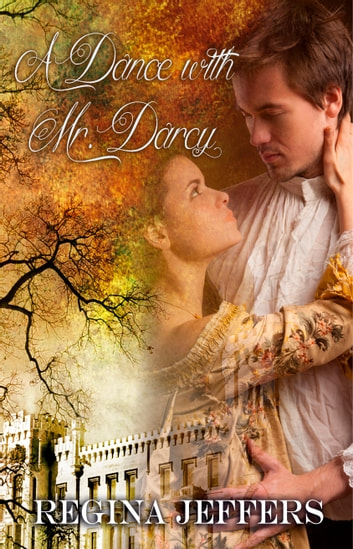 A Dance with Mr. Darcy - A Pride and Prejudice Vagary ebook by Regina Jeffers