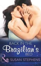 Back In The Brazilian's Bed (Mills & Boon Modern) (Hot Brazilian Nights!, Book 4) ebook by Susan Stephens