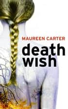 Death Wish ebook by Maureen Carter