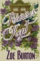 Promises Kept - A Pride & Prejudice Novel Variation ebook by
