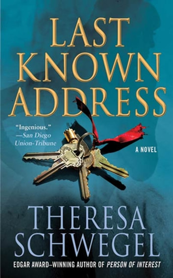 Last Known Address - A Novel ebook by Theresa Schwegel