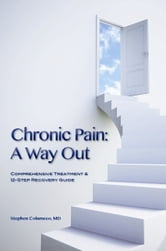 Chronic Pain: A Way Out ebook by Stephen Colameco