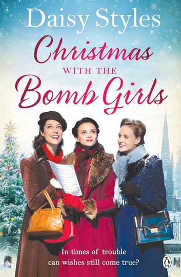 Christmas with the Bomb Girls eBook by Daisy Styles