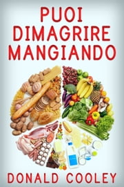 Puoi dimagrire mangiando ebook by Donald Cooley