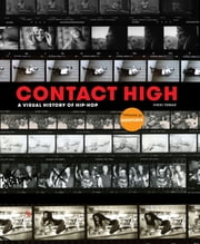 Contact High - A Visual History of Hip-Hop ebook by Vikki Tobak, Questlove