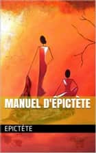 Manuel d'Épictète ebook by Epictète