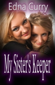 My Sister's Keeper ebook by Edna Curry