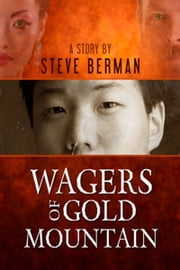Wagers of Gold Mountain ebook by Steve Berman