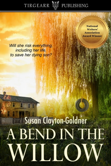 A Bend in the Willow ebook by Susan Clayton-Goldner