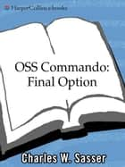 OSS Commando: Final Option ebook by Charles Sasser