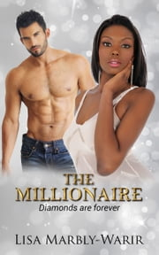 The Millionaire: Diamonds are Forever ebook by Lisa Marbly-Warir