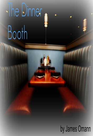 The Dinner Booth ebook by James Omann