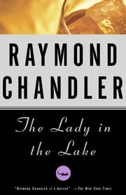 The Lady in the Lake - A Novel ebook by Raymond Chandler