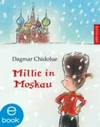 Millie in Moskau ebook by Dagmar Chidolue, Gitte Spee