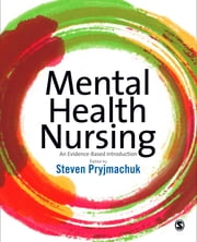 Mental Health Nursing - An Evidence Based Introduction ebook by Dr Steven Pryjmachuk