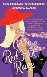 Cat in a Red Hot Rage - A Midnight Louie Mystery ebook by Carole Nelson Douglas