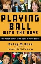 Playing Ball with the Boys ebook by Betsy Ross