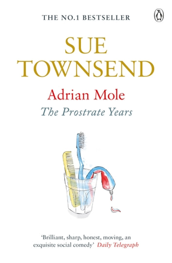 Adrian Mole: The Prostrate Years - The Prostrate Years ebook by Sue Townsend