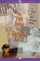 Do You Know the Monkey Man? ebook by Dori Hillestad Butler