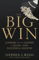 The Big Win ebook by Stephen L. Weiss