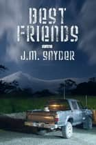 Best Friends ebook by J.M. Snyder