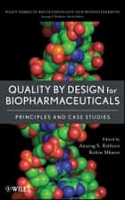 Quality by Design for Biopharmaceuticals ebook by Anurag S. Rathore,Rohin Mhatre