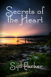 Secrets of the Heart ebook by Syd Parker
