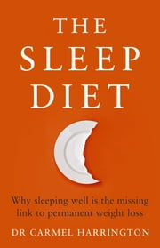 The Sleep Diet ebook by Carmel Harrington